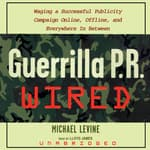 Guerrilla P.R. Wired by  Michael Levine audiobook