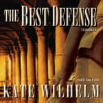 The Best Defense by  Kate Wilhelm audiobook