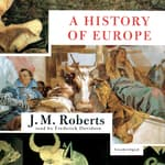 A History of Europe by  J. M. Roberts audiobook