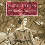 Elsie's Children by  Martha Finley audiobook