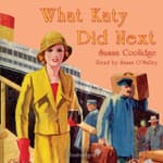 What Katy Did Next by  Susan Coolidge audiobook