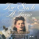 For Such a Time by  Elyse Larson audiobook