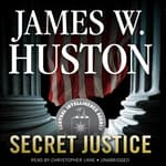 Secret Justice by  James W. Huston audiobook