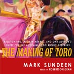 The Making of Toro by  Mark Sundeen audiobook