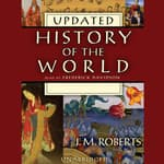History of the World (Updated) by  J. M. Roberts audiobook