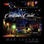 The Christmas Child by  Max Lucado audiobook