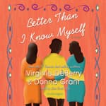 Better Than I Know Myself by  Virginia DeBerry audiobook