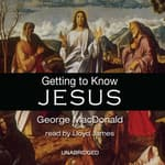 Getting to Know Jesus by  George MacDonald audiobook