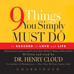 Nine Things You Simply Must Do to Succeed in Love and Life by  Dr. Henry Cloud audiobook
