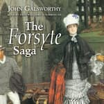 The Forsyte Saga by  John Galsworthy audiobook