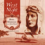 West with the Night by  Beryl Markham audiobook
