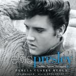 Elvis Presley by  Pamela Clarke Keogh audiobook
