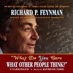 """What Do You Care What Other People Think?"" by  Richard P. Feynman audiobook"