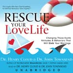 Rescue Your Love Life by  Dr. Henry Cloud audiobook