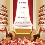Some Like It Haute by  Julie K. L. Dam audiobook