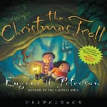 The Christmas Troll by  Eugene H. Peterson audiobook