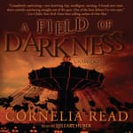 A Field of Darkness by  Cornelia Read audiobook