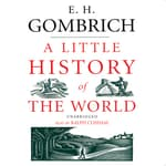 A Little History of the World by  E. H. Gombrich audiobook