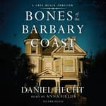 Bones of the Barbary Coast by  Daniel Hecht audiobook