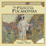 The Princess Pocahontas by  Virginia Watson audiobook