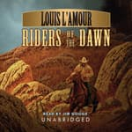 Riders of the Dawn by  Louis L'Amour audiobook
