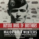 Beyond Band of Brothers by  Major Dick Winters audiobook