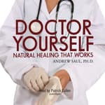 Doctor Yourself by  Andrew Saul PhD audiobook