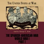 The Spanish-American War and World War I, Part 1 by  Joseph Stromberg audiobook