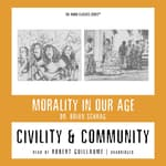 Civility and Community by  Dr. Brian Schrag audiobook