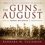The Guns of August by  Barbara W. Tuchman audiobook