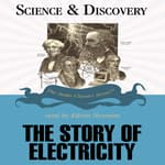 The Story of Electricity by  Dr. Jack Sanders audiobook