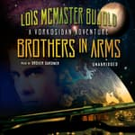 Brothers in Arms by  Lois McMaster Bujold audiobook