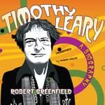 Timothy Leary by  Robert Greenfield audiobook