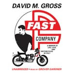 Fast Company by  David M. Gross audiobook