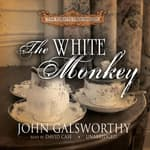 The White Monkey by  John Galsworthy audiobook