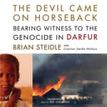 The Devil Came on Horseback by  Brian Steidle audiobook