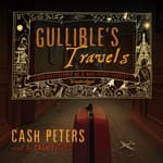 Gullible's Travels by  Cash Peters audiobook