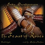 The Feast of Roses by  Indu Sundaresan audiobook