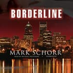 Borderline by  Mark Schorr audiobook