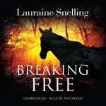 Breaking Free by  Lauraine Snelling audiobook