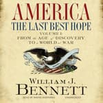 America, The Last Best Hope by  Dr. William J. Bennett audiobook