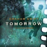 Tomorrow by  Graham Swift audiobook