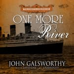 One More River by  John Galsworthy audiobook