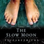 The Slow Moon by  Elizabeth Cox audiobook