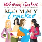 Mommy Tracked by  Whitney Gaskell audiobook