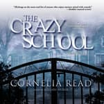 The Crazy School by  Cornelia Read audiobook