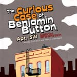 The Curious Case of Benjamin Button, Apt. 3W by  Gabriel Brownstein audiobook