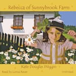 Rebecca of Sunnybrook Farm by  Kate Douglas Wiggin audiobook