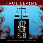 The Deep Blue Alibi by  Paul Levine audiobook