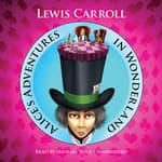 Alice's Adventures in Wonderland by  Lewis Carroll audiobook